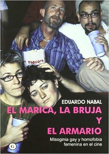 El Marica La Bruja Y El Armario The Gay The Witch And The Closet