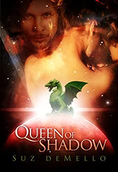 Queen of Shadow: Futuristic Romance by Suz deMello by [deMello, Suz, deMello, Suz]