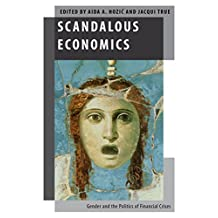 Scandalous Economics: Gender and the Politics of Financial Crises (Oxford Studies in Gender and International Relations)
