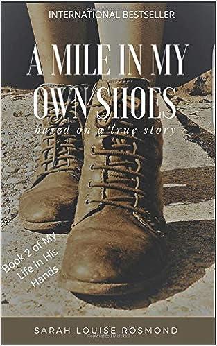 b57759e990dd A mile in my own shoes  Based on a true story (The Sarah Rosmond Story)   Amazon.co.uk  Sarah Louise Rosmond  9781999900144  Books