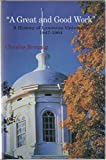 img - for A Great and Good Work: A History of Lawrence University 1847-1964 book / textbook / text book