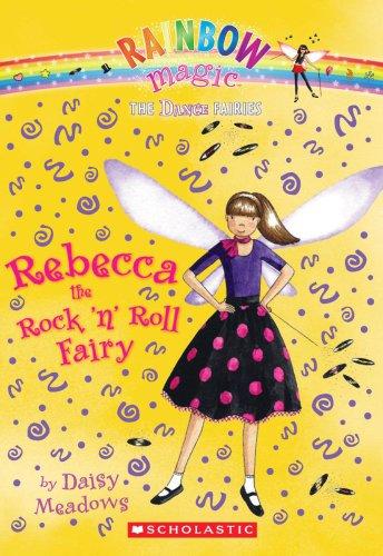 Of The Dance Fairies (Rebecca the Rock 'n Roll Fairy: A Rainbow Magic Book (Dance Fairies #3))