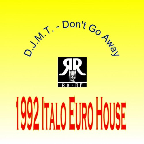 Don 39 t go away 1992 italo euro house by d j m t on for 1992 house music