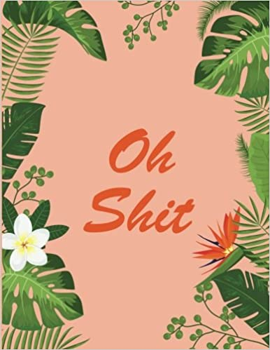 ;;DOCX;; Oh Shit: Weekly Planner 2018. Swear Word Journal. Notes. Password Log. Phone Book. Calendar 2018 ( Appointment Book 2018, Organizer 8,5 * 11). about sexes Latest approved Posts