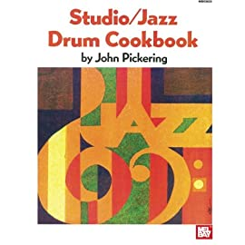 Studio/Jazz Cookbook by John Pickering - One of Mel Bay's finest publications according to My Drum Book