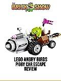 Review: Lego Angry Birds Piggy Car Escape Review