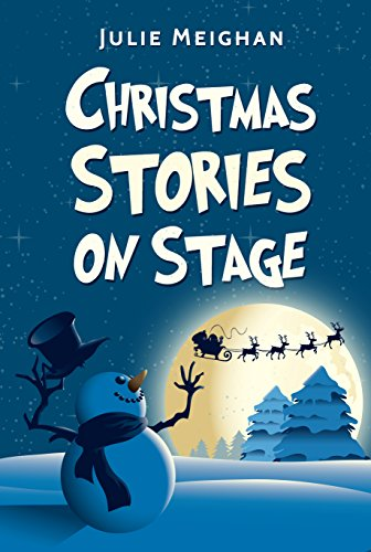 Christmas Stories on Stage by [Meighan, Julie]