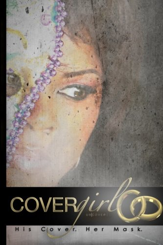 Cover Girl Uncovered: His Cover, Her Mask