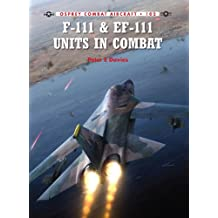 F-111 & EF-111 Units in Combat (Combat Aircraft Book 102)