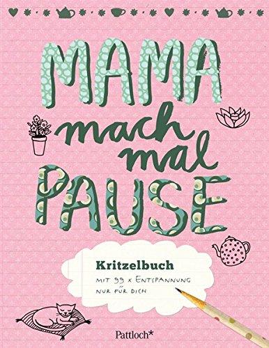 mama-mach-mal-pause-kritzelbuch