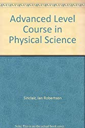 Advanced Level Course in Physical Science