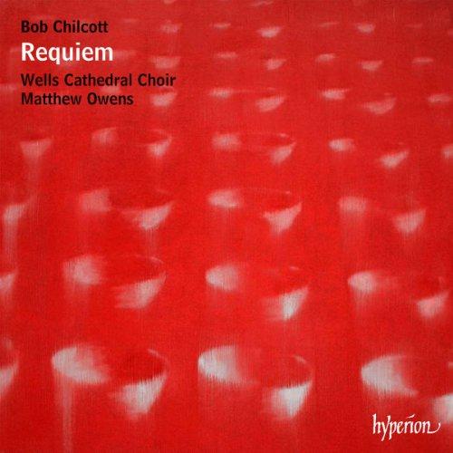 Chilcott: Requiem, Salisbury Motets, Downing Service, Pilgrim Jesus