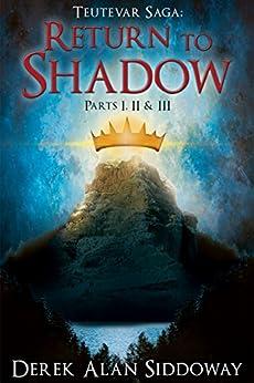 Return to Shadow: Teutevar Saga Book Two by [Siddoway, Derek Alan]