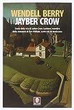 img - for Jayber Crow. Storia della vita di Jayber Crow, barbiere, membro della comunit  di Port William, scritta da lui medesimo book / textbook / text book