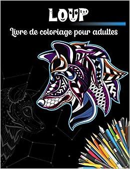 Amazon Loup Livre De Coloriage Pour Adultes Livre De Coloriage De Loup Avec 40 Dessins De Loups Famille Hugo Nom De Activity Books
