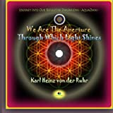 We Are The Aperture Through Which Light Shines: Journey Into Our Reflective Dimensions - AquaOmni