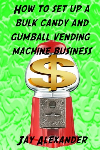 How To Set Up A Bulk Candy and Gumball Vending Machine Business