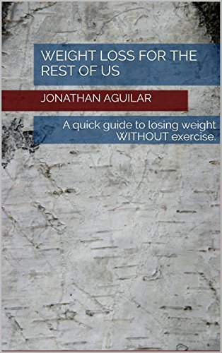 weight-loss-for-the-rest-of-us-a-quick-guide-to-losing-weight-without-exercise