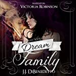 Dream Family: Dreams, Book 4: Volume 4 | J. J. DiBenedetto