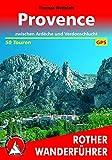 Provence - 50 Touren zwischen Ardèche und Verdonschlucht. Rother Wanderführer