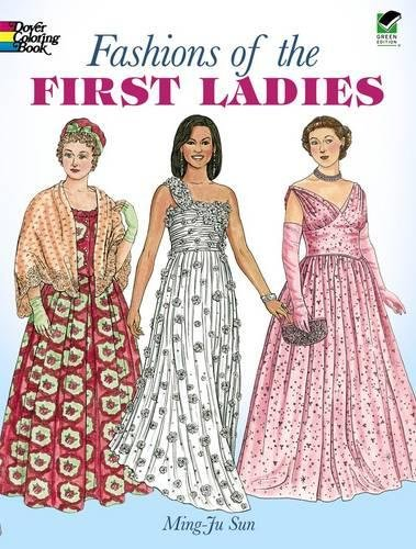 Coloring Books for Seniors: Including Books for Dementia and Alzheimers - Fashions of the First Ladies (Dover Fashion Coloring Book)