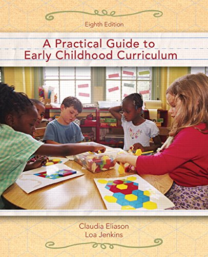 A Practical Guide to Early Childhood Curriculum (8th Edition)