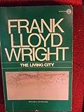 The Living City, Frank Lloyd Wright, 0452010357