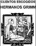 Cuentos elegidos de los Hermanos Grimm
