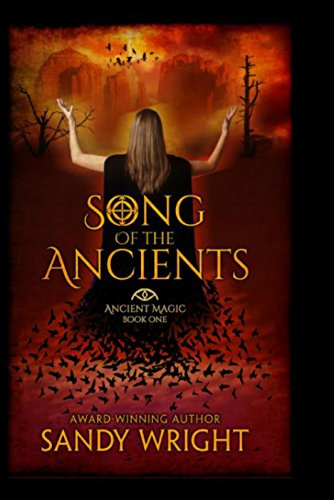 Song of the Ancients (Ancient Magic Book 1) by [Wright, Sandy]