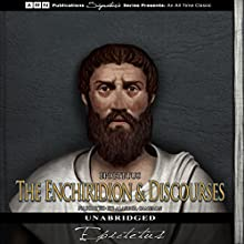 The Enchiridion and Discourses Audiobook by  Epictetus Narrated by Alastair Cameron