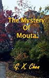 The Mystery of Moutai, G. X. Chen, 1496055497