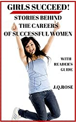 Girls Succeed! : Stories Behind the Careers of Successful Women