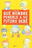 Que Nombre Ponerle a Su Bebe (Names for Your Baby), Laura Ivan, 8431522305