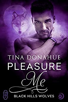 Pleasure Me (Black Hills Wolves #46) by [Donahue, Tina]