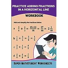 Practice Adding Fractions in a Horizontal Line Workbook (Math Genius 29)