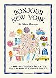 Bonjour New York: The Bonjour City Map-Guides