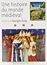 Une histoire du monde médiéval par Duby
