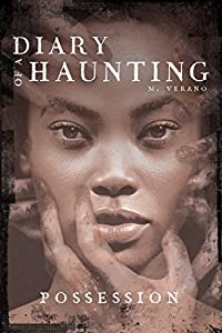 Possession (Diary of a Haunting) Kindle Edition by M. Verano (Author)
