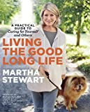 Living the Good Long Life, Martha Stewart, 0307462889
