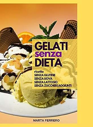 dieta senza glutine e lattosio per perdere peso