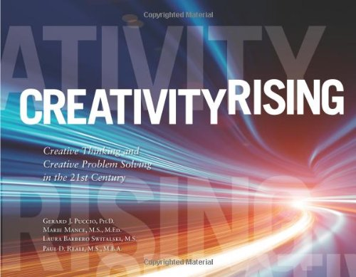 Creativity Rising Creative Thinking and Creative Problem Solving in the 21st