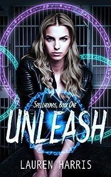 Unleash (Spellhounds Book 1) by [Harris, Lauren]