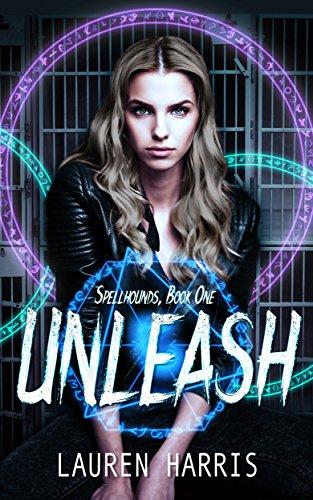 Unleash (Spellhounds Book 1)