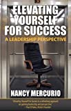 Elevating Yourself for Success, Nancy Mercurio, 1608606341