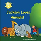 Jackson Loves Animals (Personalized books, personalized gifts, Birthday gifts for kids)