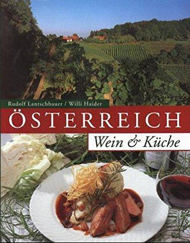 Österreich Wein + Küche Sondereinband – 1. Oktober 1998 Rudolf Lantschbauer Willi Haider Manfred Niederl Gerd Zechner