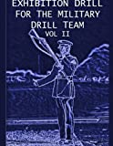 Exhibition Drill for the Military Drill Team, Vol. Ii, John Marshall, 145839154X