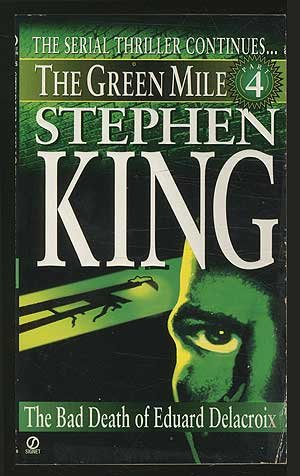 The Green Mile, Part 4: The Bad Death of Eduard Delacroix by Stephen King