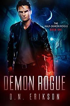 Demon Rogue (The Half-Demon Rogue Trilogy Book 1) by [Erikson, D.N.]