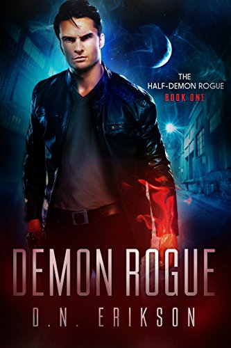 Demon Rogue (The Half-Demon Rogue Book 1) by [Erikson, D.N.]